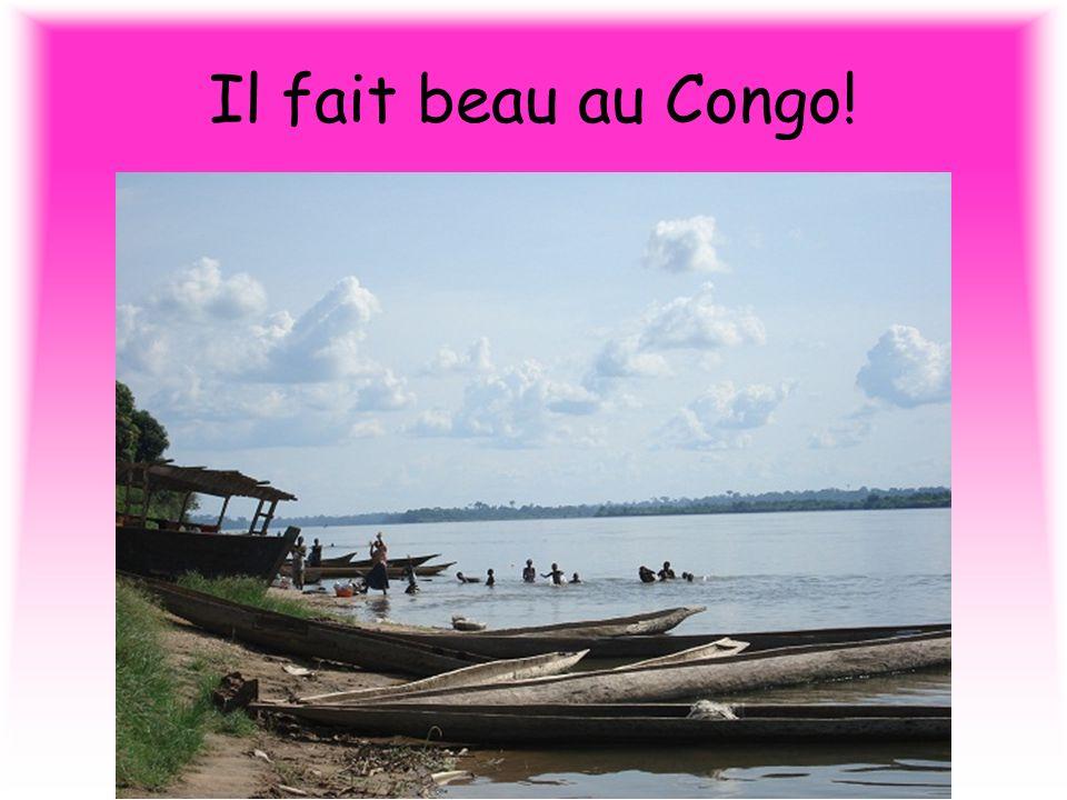 Il fait beau au Congo!