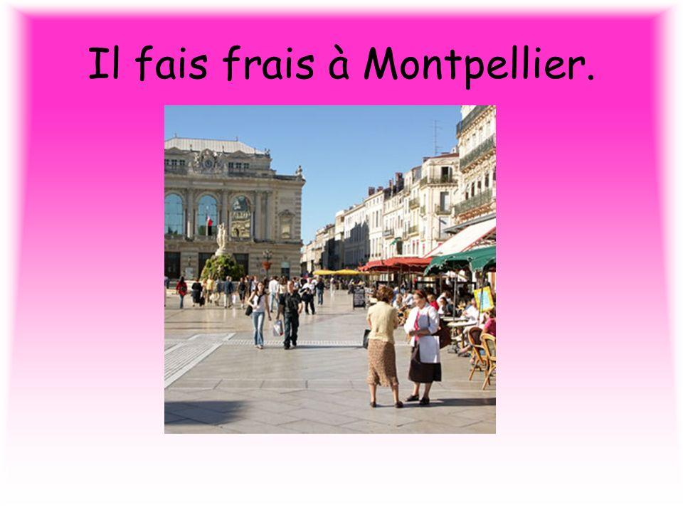 Il fais frais à Montpellier.