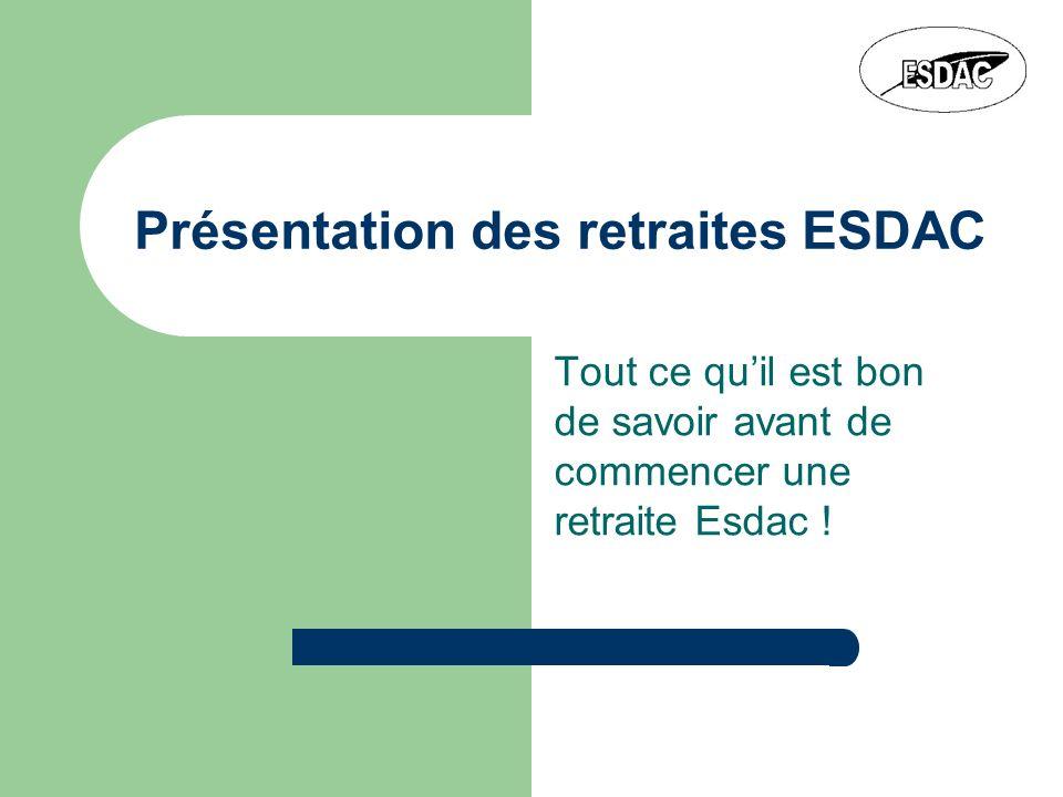 Présentation des retraites ESDAC