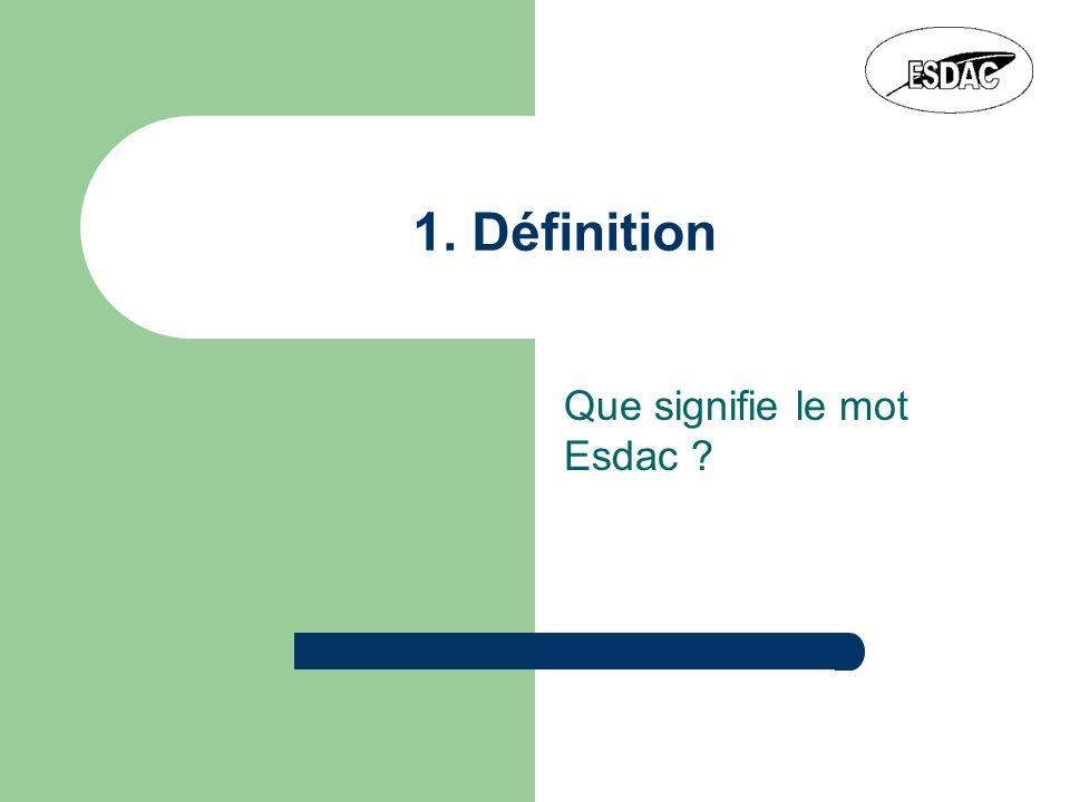 1. Définition Que signifie le mot Esdac