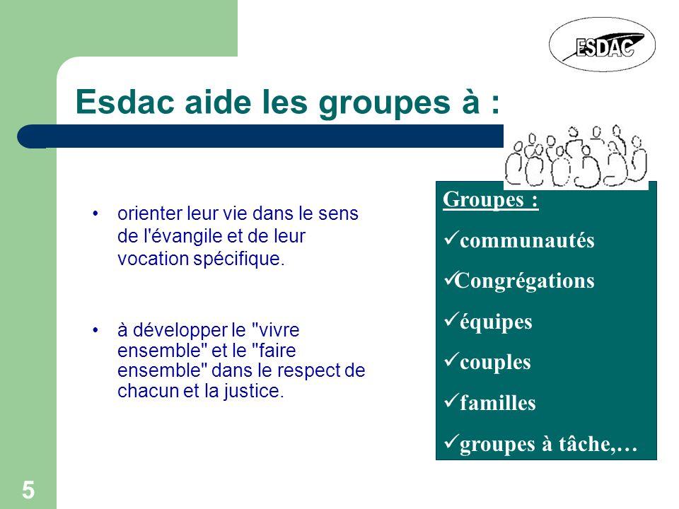 Esdac aide les groupes à :