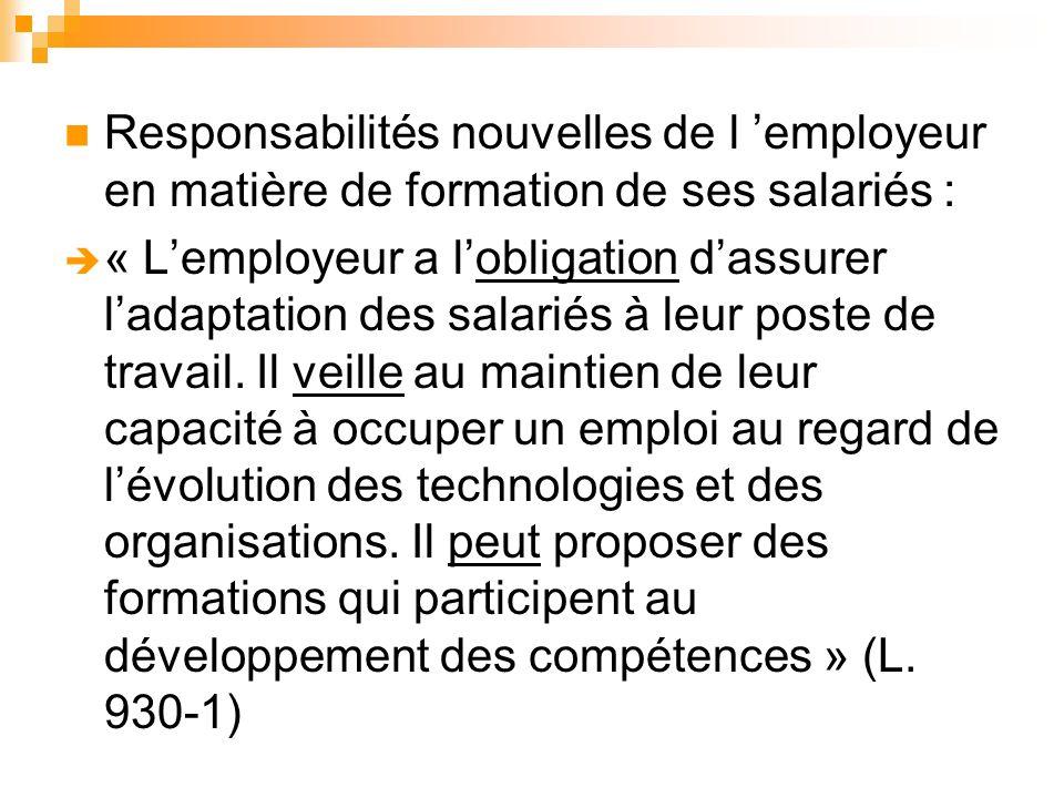 Responsabilités nouvelles de l 'employeur en matière de formation de ses salariés :