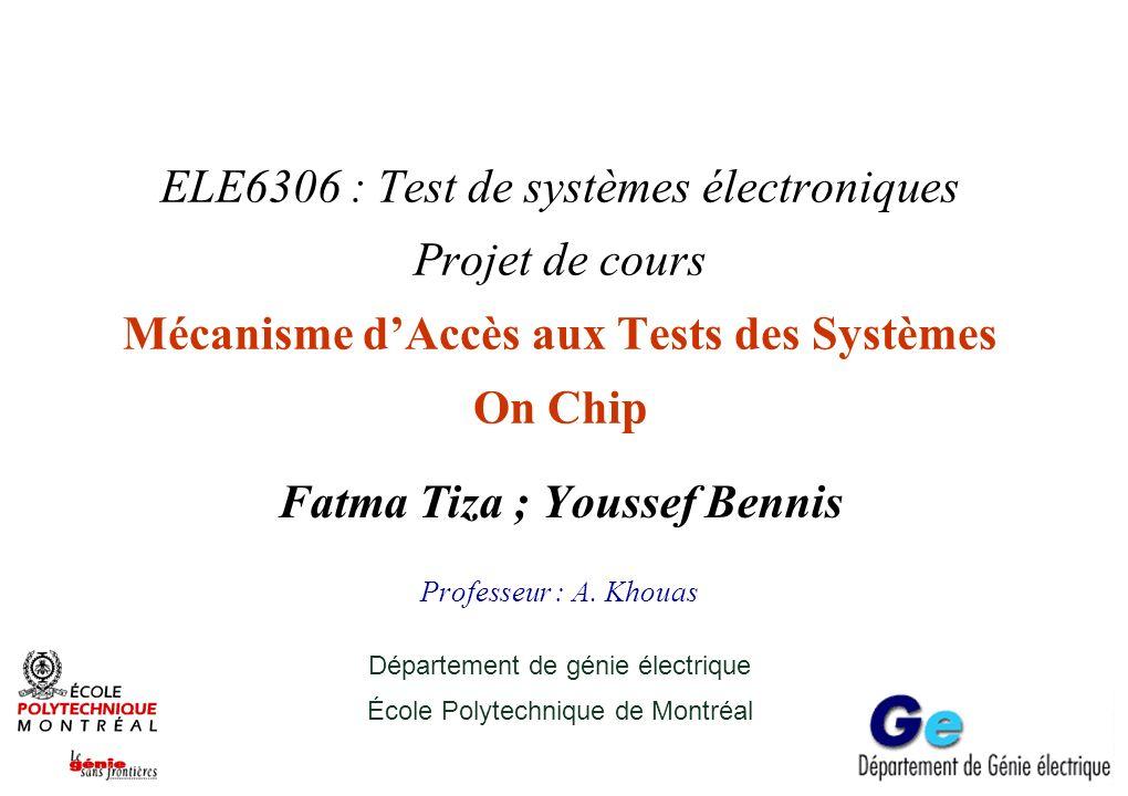 Plan Évolution Système On Chip Difficultés de la testabilité des SOCs
