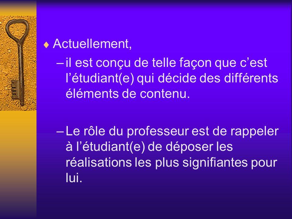 Actuellement, il est conçu de telle façon que c'est l'étudiant(e) qui décide des différents éléments de contenu.