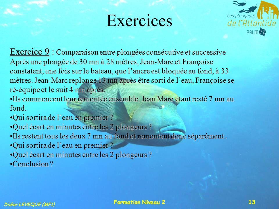 Exercices Exercice 9 : Comparaison entre plongées consécutive et successive.