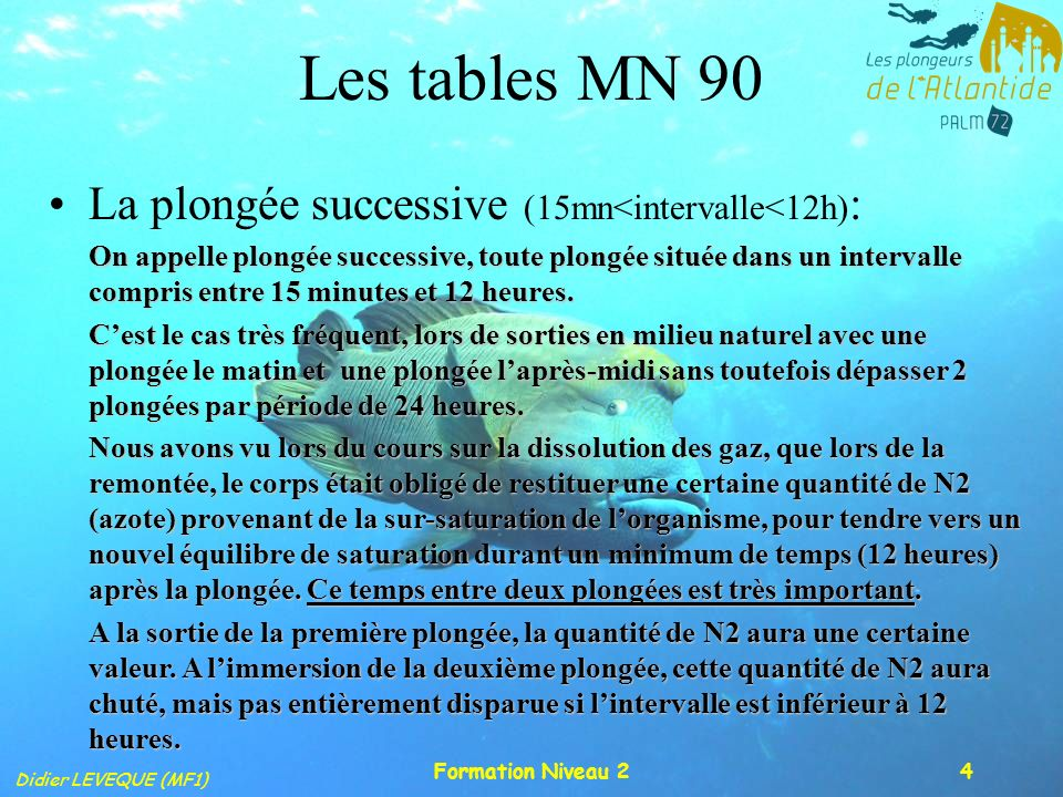Les tables MN 90 La plongée successive (15mn<intervalle<12h):