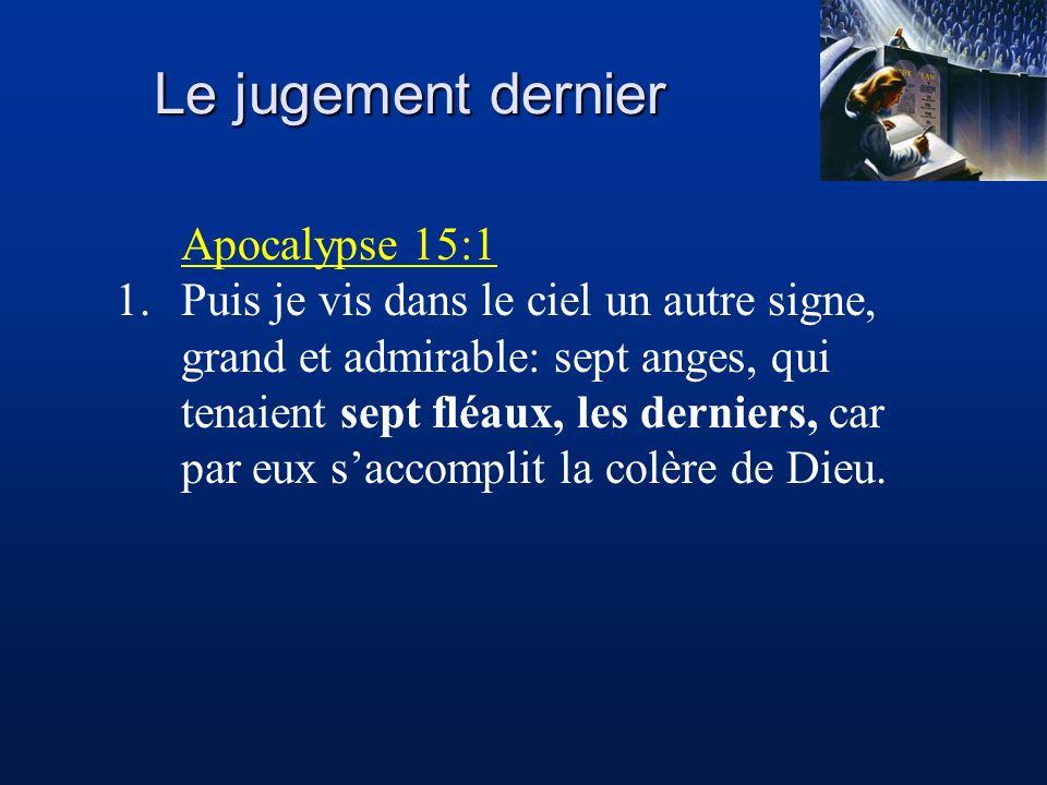 Le jugement dernier Apocalypse 15:1