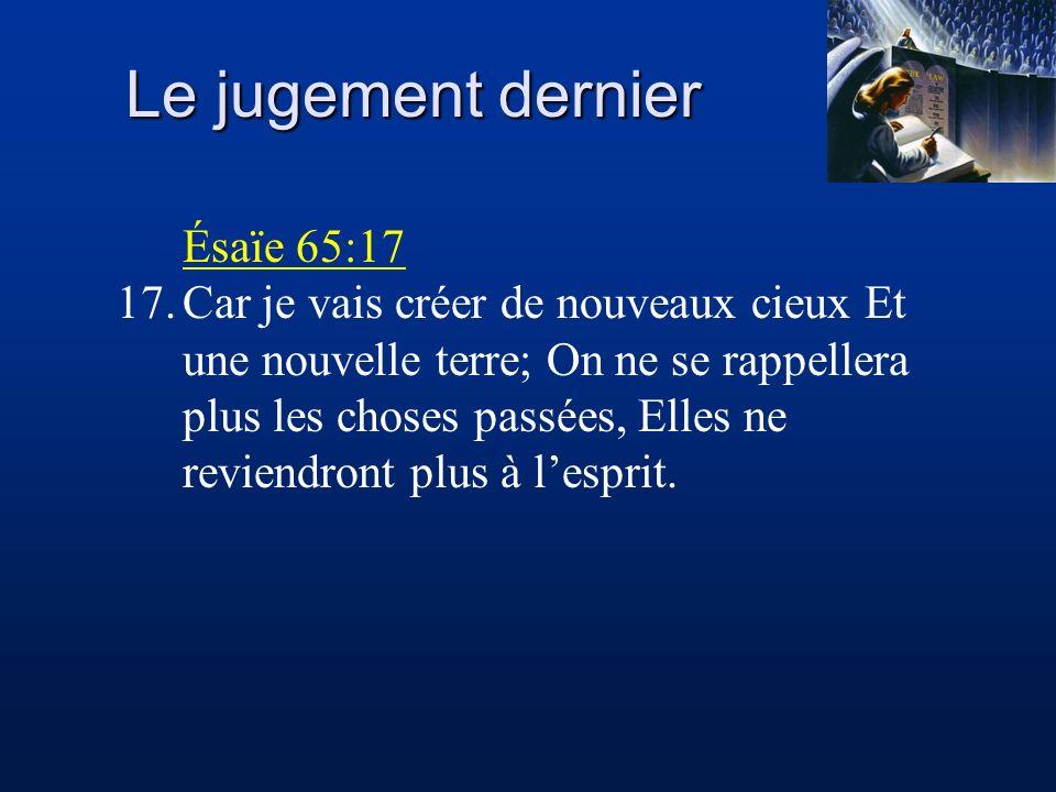 Le jugement dernier Ésaïe 65:17