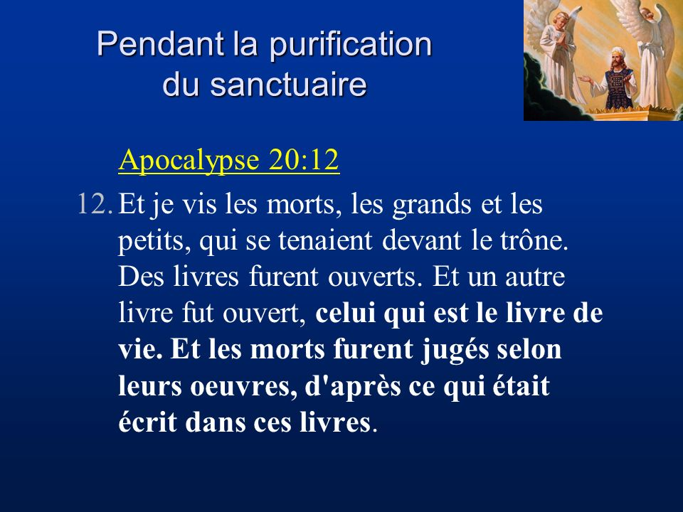 Pendant la purification du sanctuaire