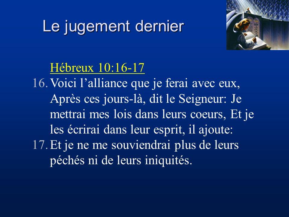 Le jugement dernier Hébreux 10:16-17