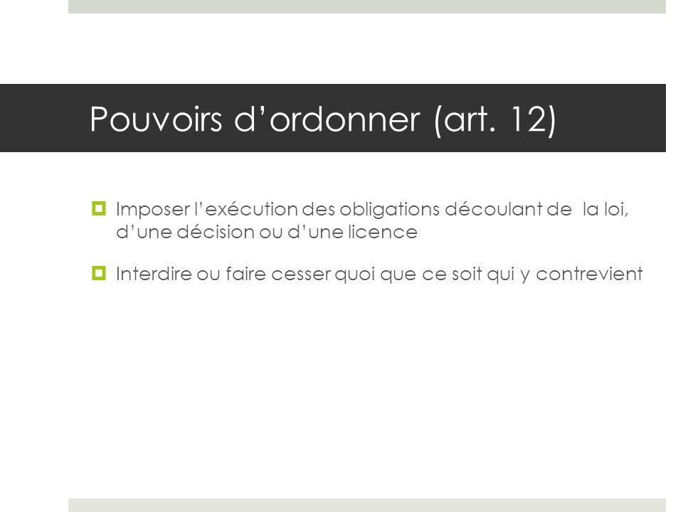 Pouvoirs d'ordonner (art. 12)