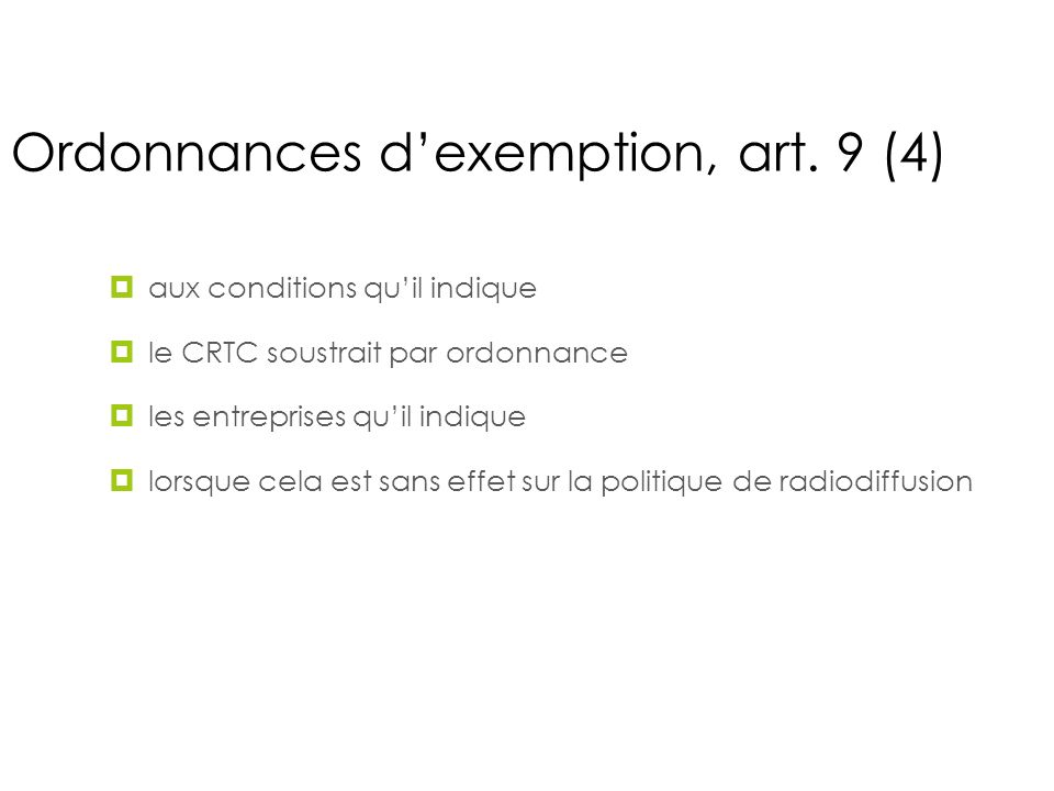 Ordonnances d'exemption, art. 9 (4), art 9(4)