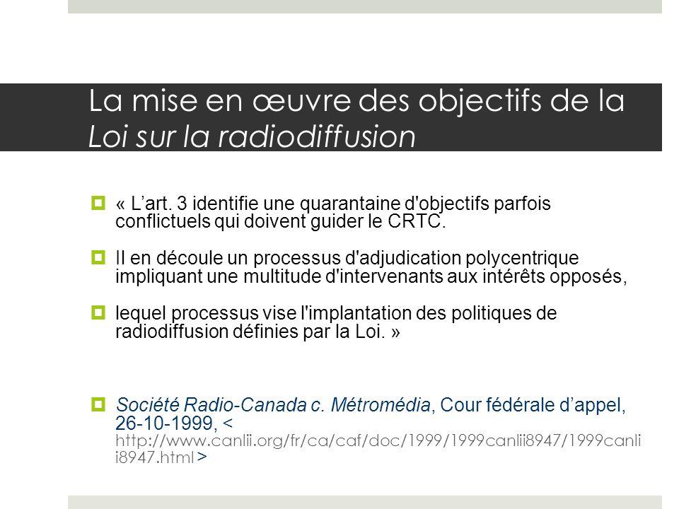 La mise en œuvre des objectifs de la Loi sur la radiodiffusion