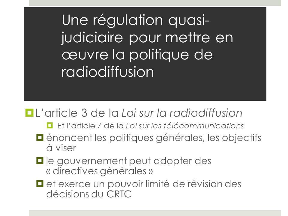 Une régulation quasi-judiciaire pour mettre en œuvre la politique de radiodiffusion
