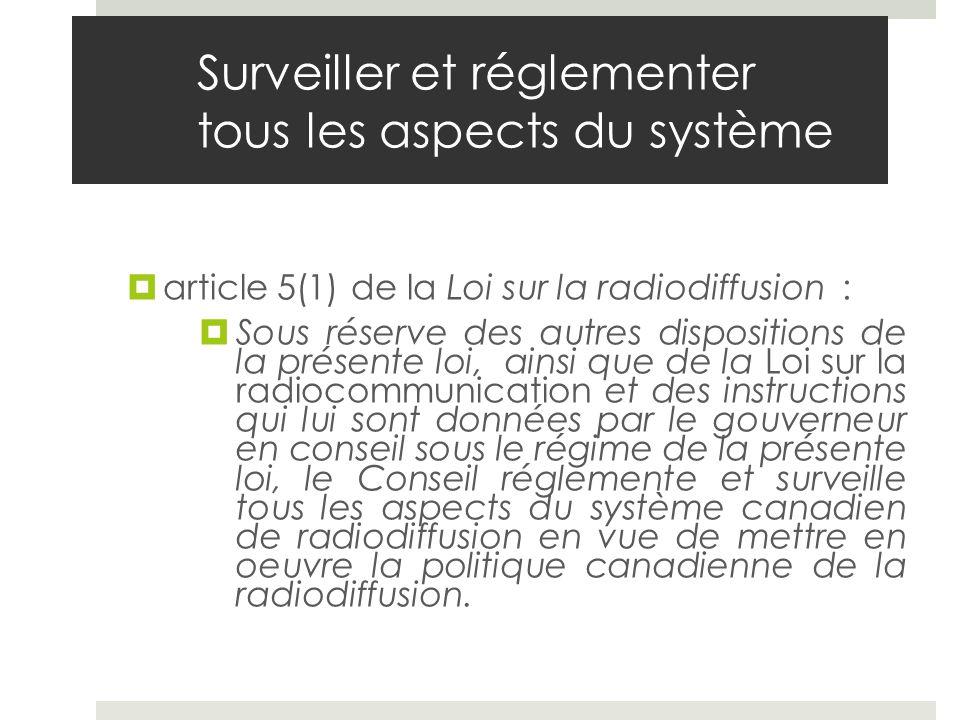 Surveiller et réglementer tous les aspects du système