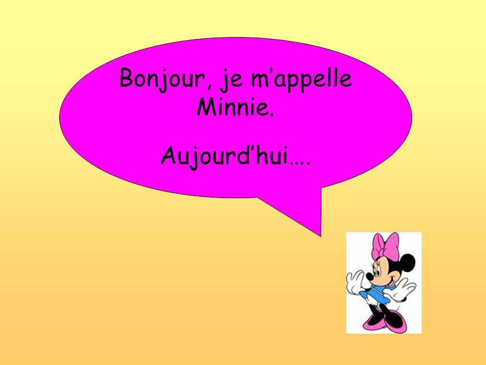 Bonjour, je m'appelle Minnie.