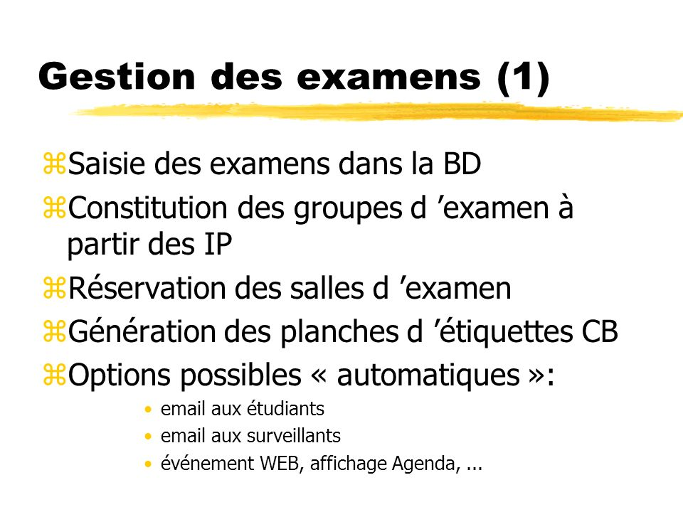 Gestion des examens (1) Saisie des examens dans la BD