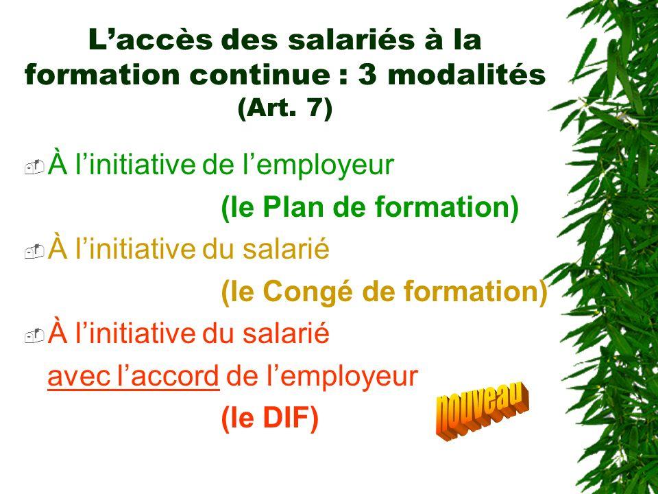 L'accès des salariés à la formation continue : 3 modalités (Art. 7)