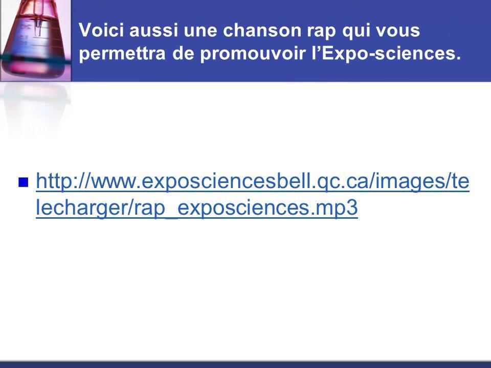 Voici aussi une chanson rap qui vous permettra de promouvoir l'Expo-sciences.
