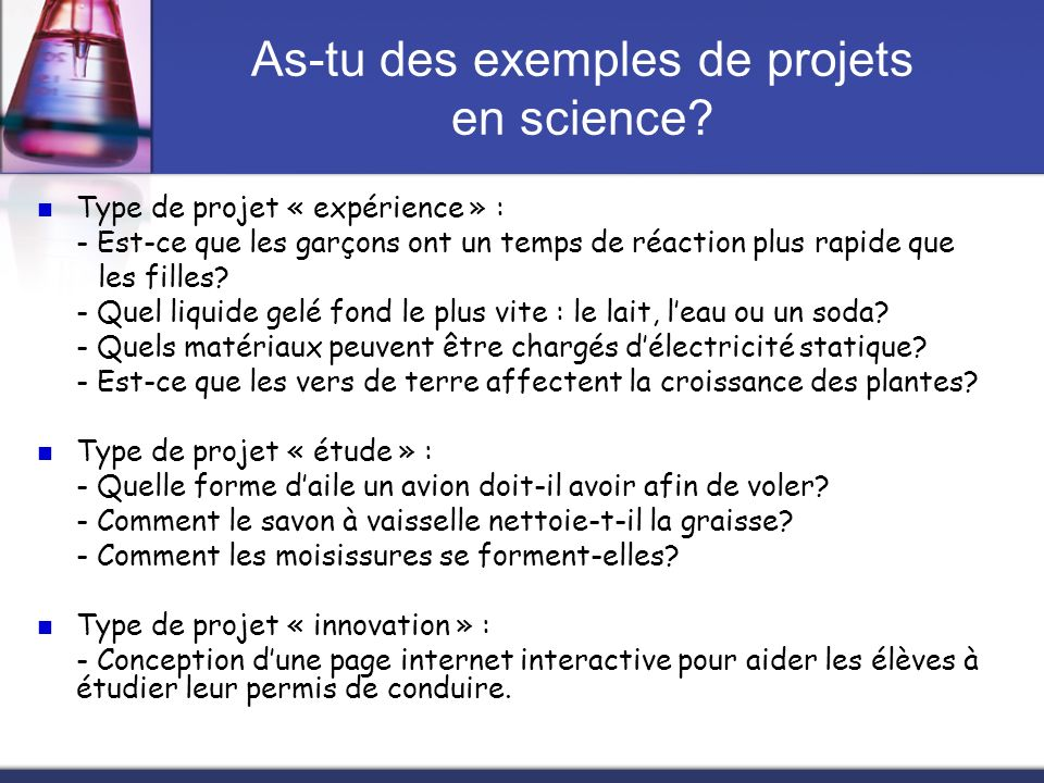 As-tu des exemples de projets en science