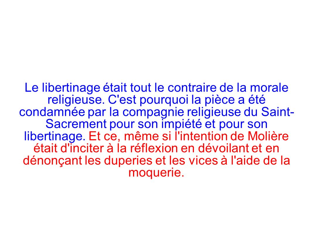 Le libertinage était tout le contraire de la morale religieuse