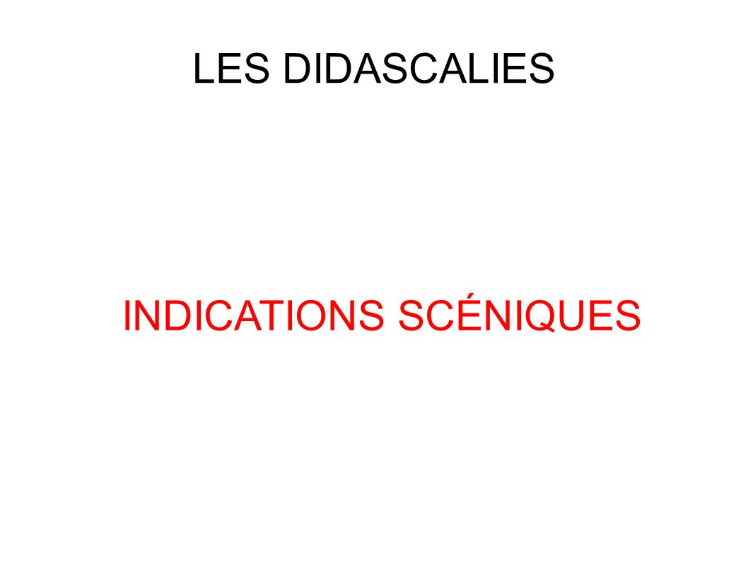 INDICATIONS SCÉNIQUES