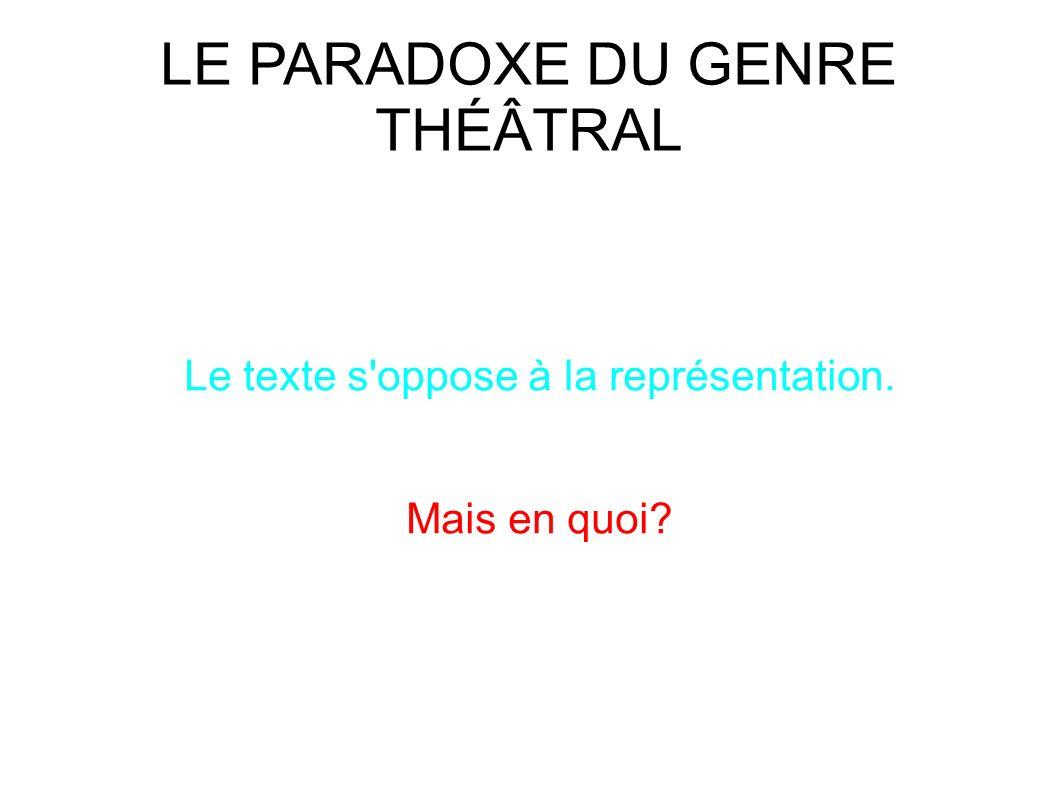 LE PARADOXE DU GENRE THÉÂTRAL