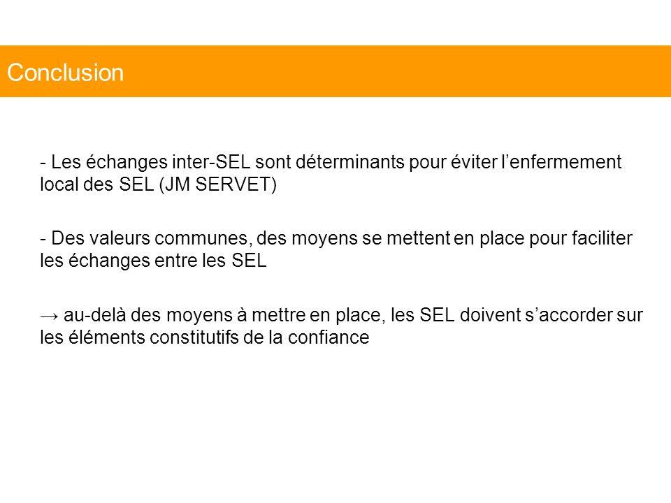 Conclusion - Les échanges inter-SEL sont déterminants pour éviter l'enfermement local des SEL (JM SERVET)