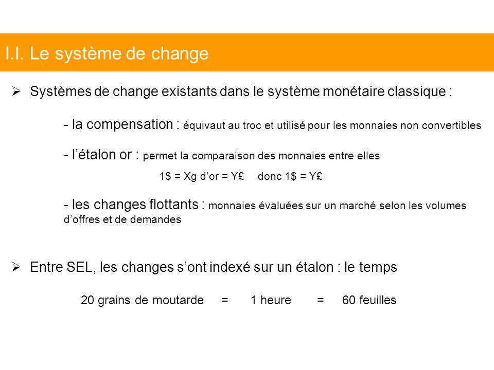 I.I. Le système de change Systèmes de change existants dans le système monétaire classique :