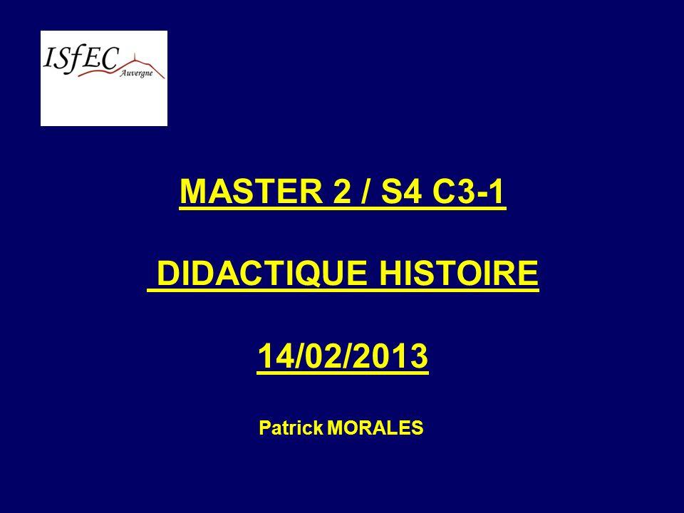MASTER 2 / S4 C3-1 DIDACTIQUE HISTOIRE 14/02/2013
