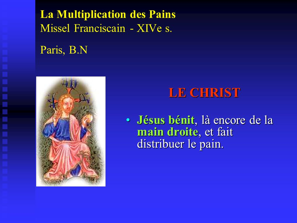La Multiplication des Pains Missel Franciscain - XIVe s. Paris, B.N
