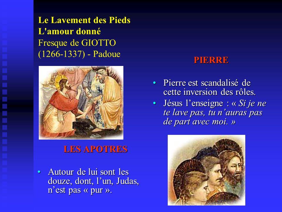 Le Lavement des Pieds L amour donné Fresque de GIOTTO (1266-1337) - Padoue