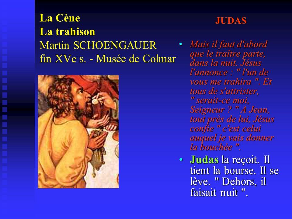 La Cène La trahison Martin SCHOENGAUER fin XVe s. - Musée de Colmar