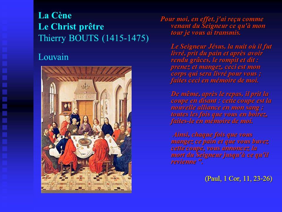 La Cène Le Christ prêtre Thierry BOUTS (1415-1475) Louvain