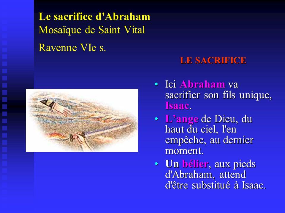 Le sacrifice d Abraham Mosaïque de Saint Vital Ravenne VIe s.
