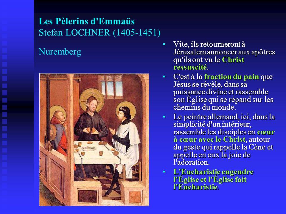 Les Pèlerins d Emmaüs Stefan LOCHNER (1405-1451) Nuremberg
