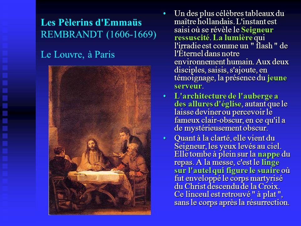 Les Pèlerins d Emmaüs REMBRANDT (1606-1669) Le Louvre, à Paris