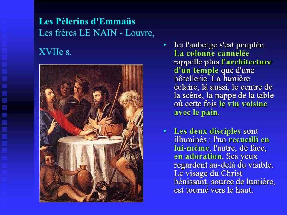 Les Pèlerins d Emmaüs Les frères LE NAIN - Louvre, XVIIe s.