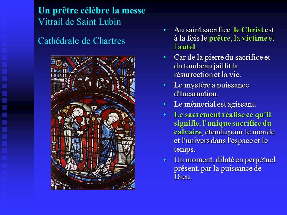 Un prêtre célèbre la messe Vitrail de Saint Lubin Cathédrale de Chartres