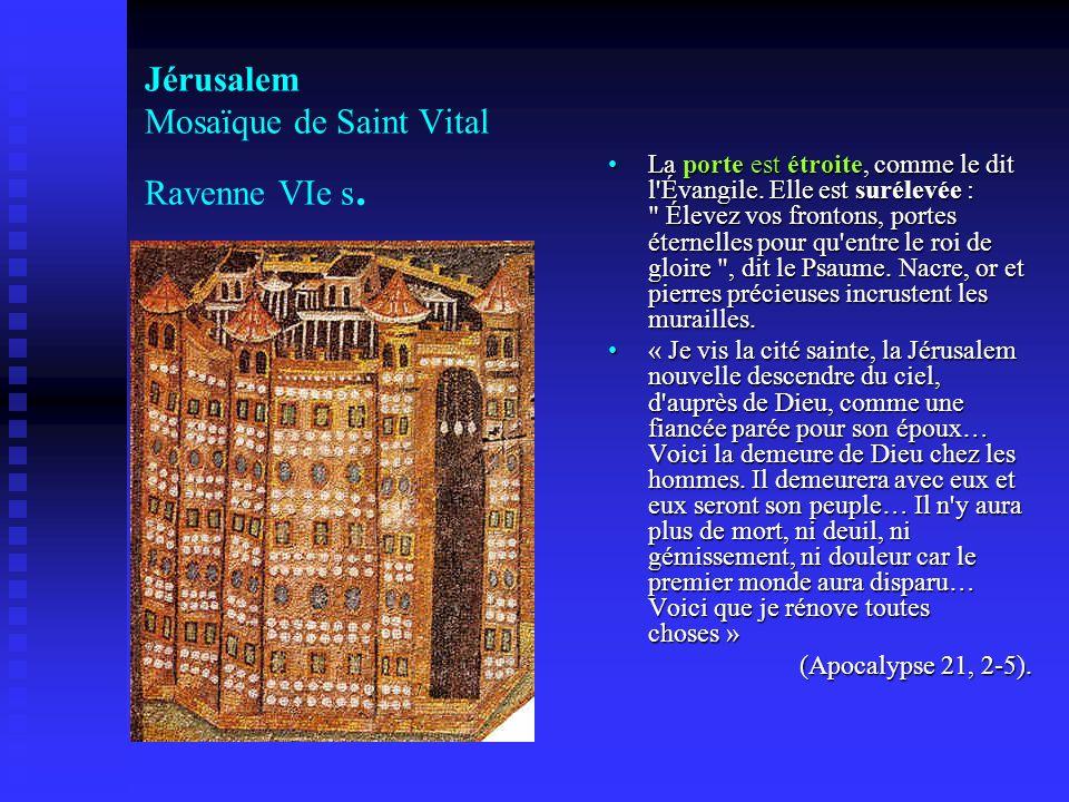 Jérusalem Mosaïque de Saint Vital Ravenne VIe s.