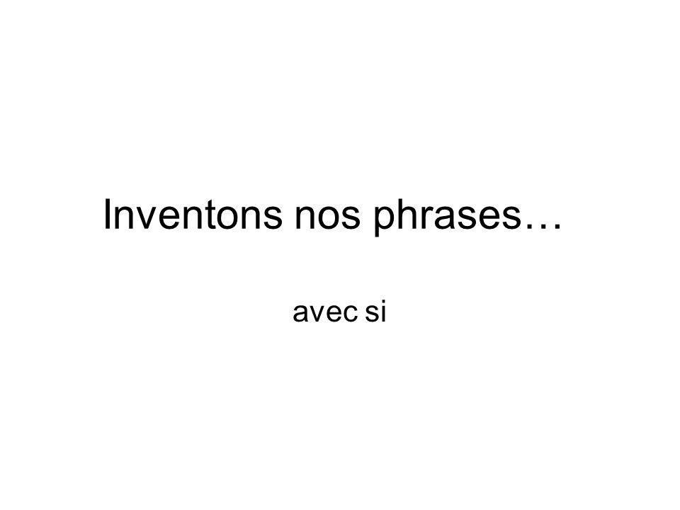 Inventons nos phrases…
