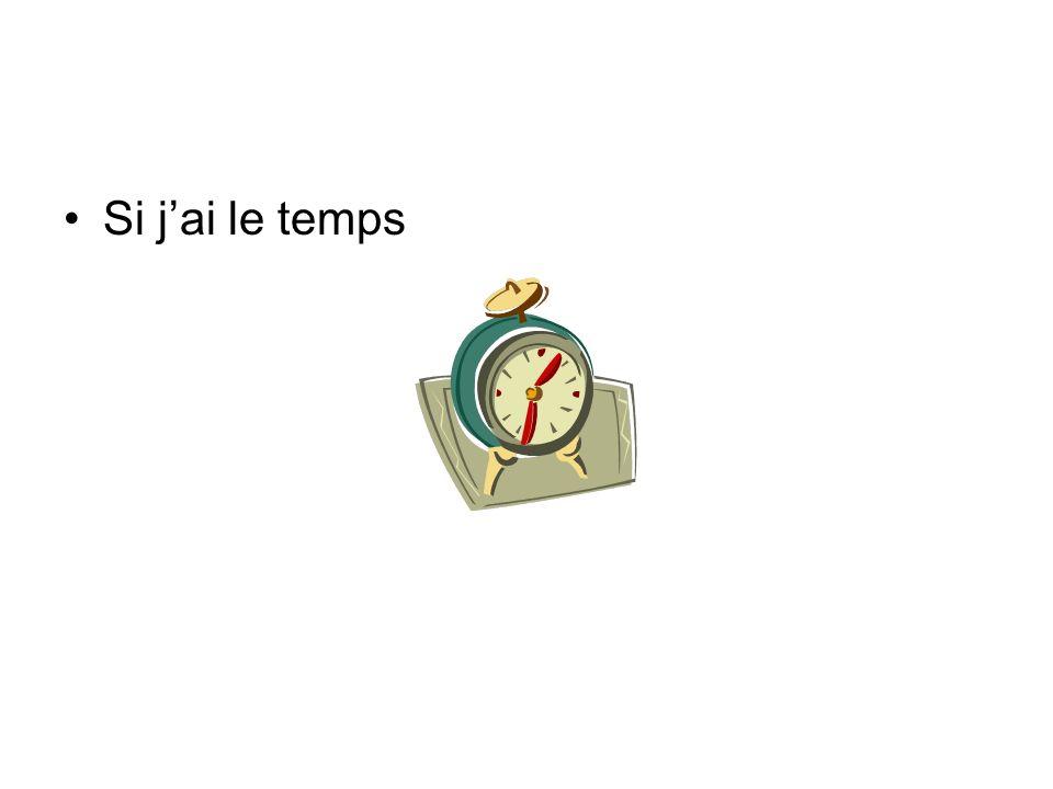 Si j'ai le temps