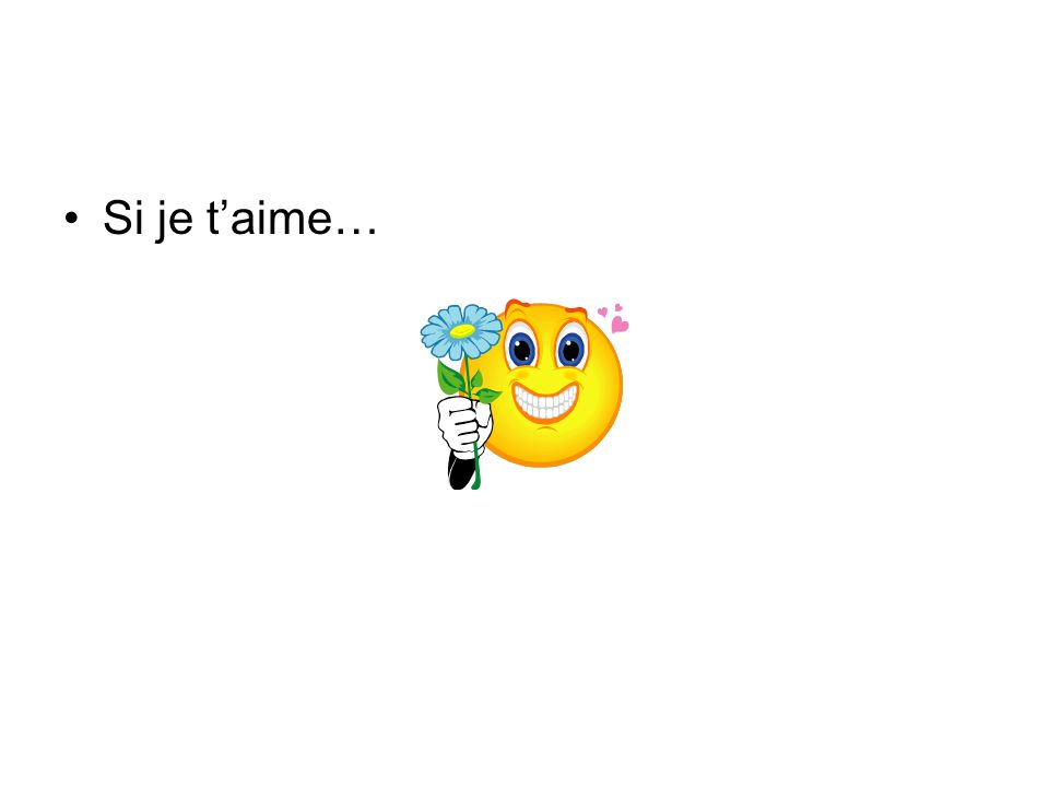 Si je t'aime…