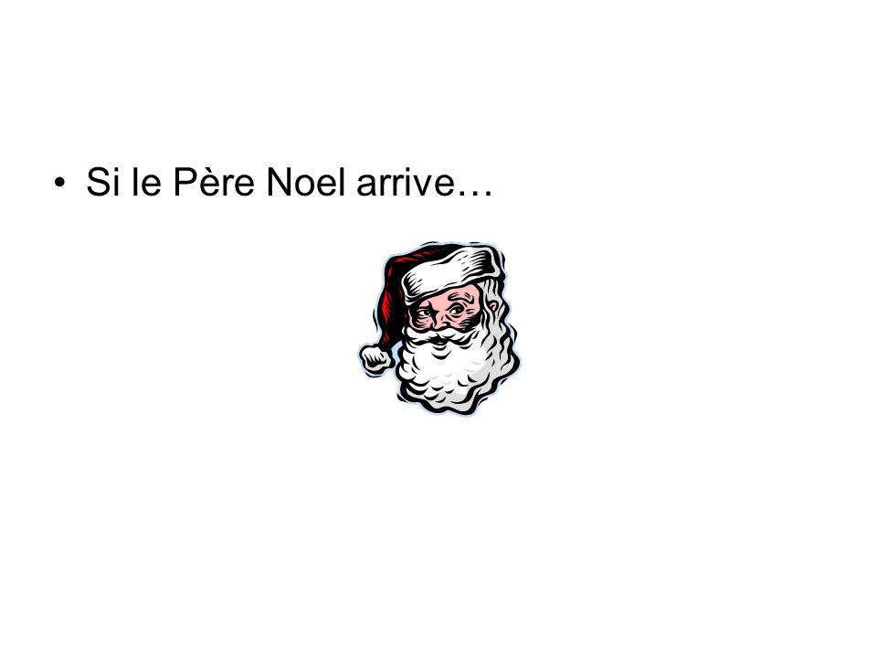 Si le Père Noel arrive…