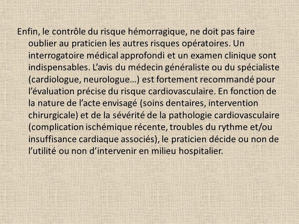 Enfin, le contrôle du risque hémorragique, ne doit pas faire oublier au praticien les autres risques opératoires.