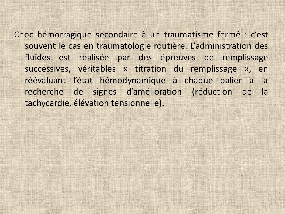 Choc hémorragique secondaire à un traumatisme fermé : c'est souvent le cas en traumatologie routière.