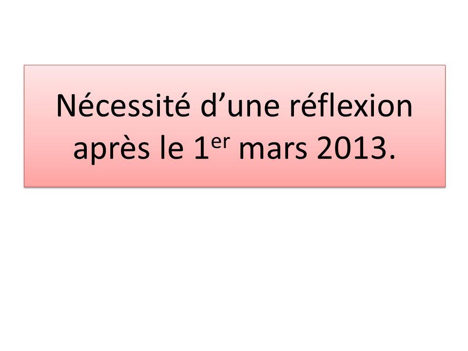 Nécessité d'une réflexion après le 1er mars 2013.