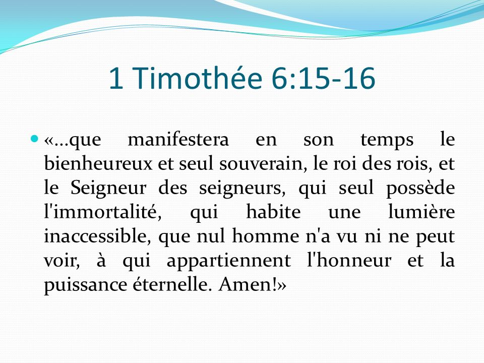 1 Timothée 6:15-16