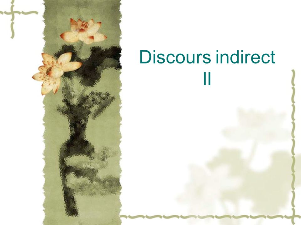Discours indirect II