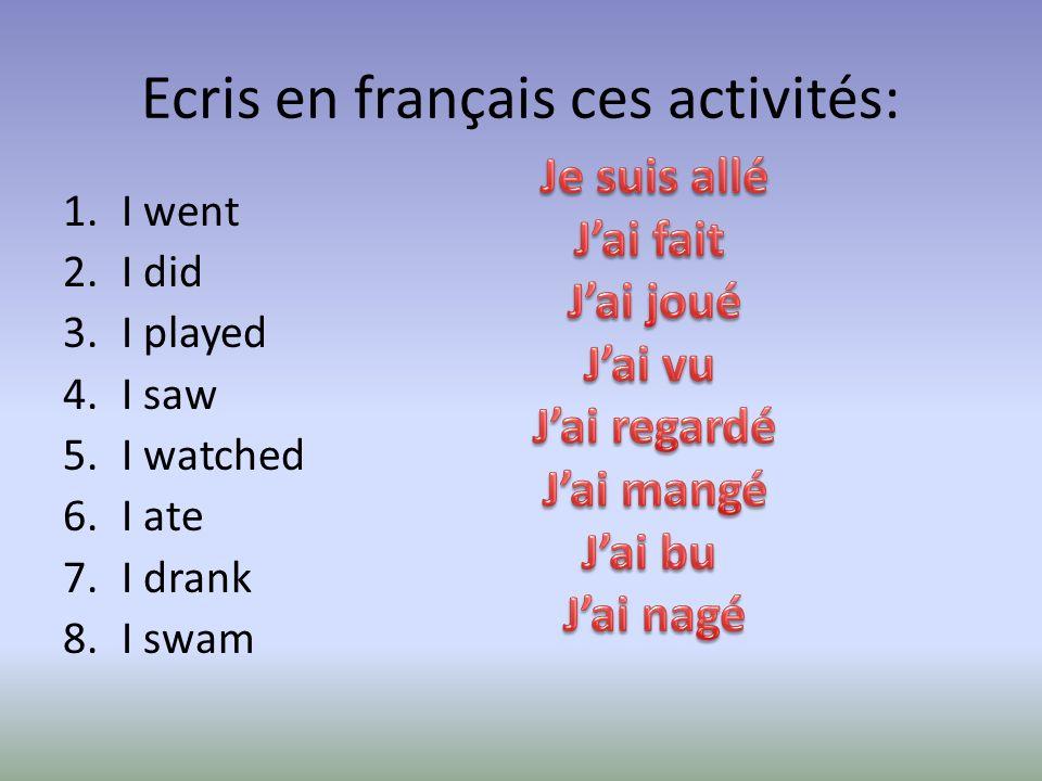 Ecris en français ces activités: